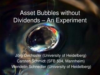 Asset Bubbles without Dividends – An Experiment