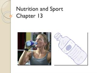 Nutrition and Sport Chapter 13