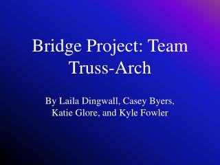 Bridge Project: Team Truss-Arch