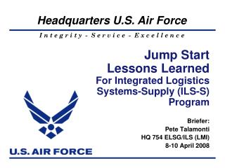 Jump Start  Lessons Learned  For Integrated Logistics Systems-Supply (ILS-S) Program