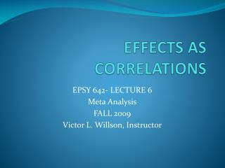 EFFECTS AS CORRELATIONS