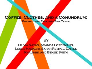 Coffee, Clothes, and a Conundrum: Poverty and Free and Fair Trade