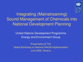 Integrating (Mainstreaming) Sound Management of Chemicals into  National Development Planning