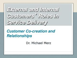 External and Internal Customers '  Roles in Service Delivery