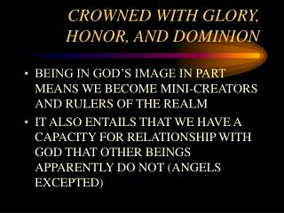 CROWNED WITH GLORY, HONOR, AND DOMINION