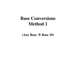 Base Conversions Method 1