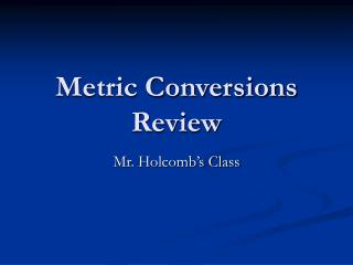 Metric Conversions Review