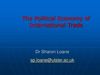 Dr Sharon Loane sp.loane@ulster.ac.uk