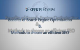 Benefits of SEO and Methods to choose an Efficient SEO