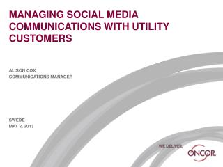 MANAGING SOCIAL MEDIA COMMUNICATIONS WITH UTILITY CUSTOMERS