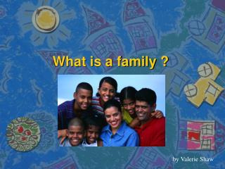 What is a family ?