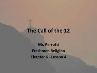The Call of the 12