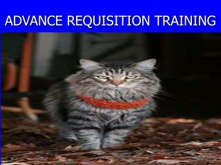 ADVANCE REQUISITION TRAINING
