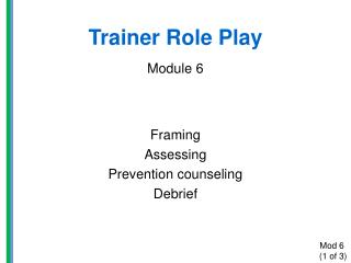 Trainer  Role  Play Module 6