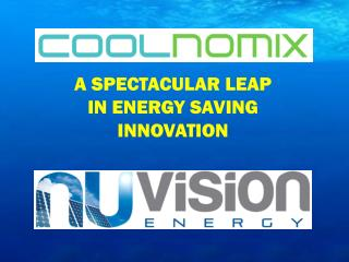 A SPECTACULAR LEAP IN ENERGY SAVING INNOVATION