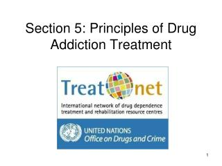 Section 5: Principles of Drug Addiction Treatment