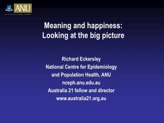 Meaning and happiness: Looking at the big picture