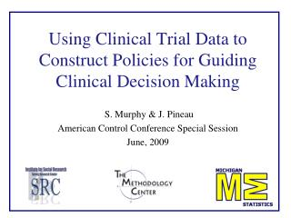 Using Clinical Trial Data to Construct Policies for Guiding Clinical Decision Making
