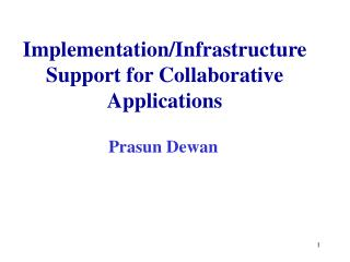 Implementation/Infrastructure Support for Collaborative Applications