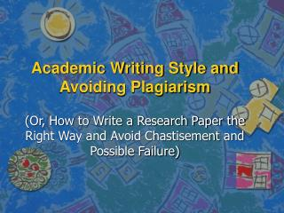 Academic Writing Style and Avoiding Plagiarism