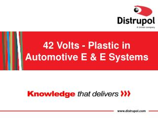 42 Volts - Plastic in Automotive E & E Systems