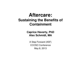 Aftercare:  Sustaining the Benefits of Containment