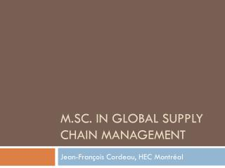 M.sC . In GLOBAL SUPPLY CHAIN MANAGEMENT