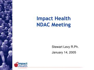 Impact Health  NDAC Meeting
