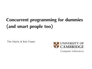 Concurrent programming for dummies  (and smart people too)