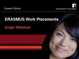 ERASMUS Work Placements Angie Willshaw