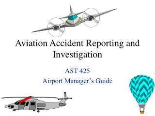 Aviation Accident Reporting and Investigation