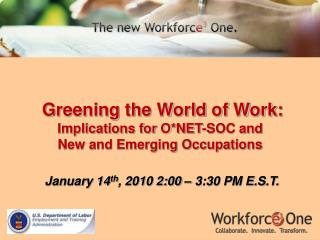 Greening the World of Work:  Implications for O*NET-SOC and  New and Emerging Occupations
