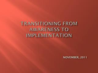 Transitioning From Awareness to Implementation