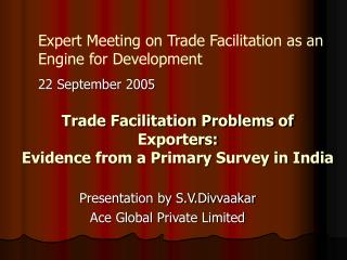 Trade Facilitation Problems of Exporters: Evidence from a Primary Survey in India