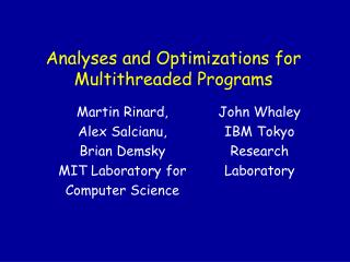 Analyses and Optimizations for Multithreaded Programs