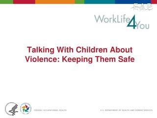 Talking With Children About Violence: Keeping Them Safe