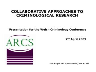COLLABORATIVE APPROACHES TO CRIMINOLOGICAL RESEARCH