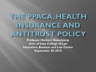 The PPACA, Health Insurance and Antitrust Policy