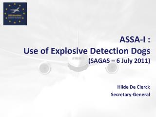 ASSA-I : Use  of  Explosive Detection Dogs (SAGAS – 6  July  2011)