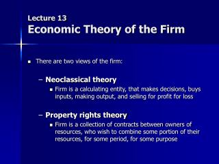 Lecture 13 Economic Theory of the Firm