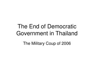 The End of Democratic Government in Thailand