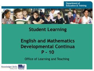 Student Learning English and Mathematics Developmental Continua P - 10