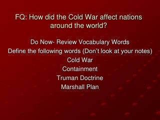 FQ: How did the Cold War affect nations around the world?