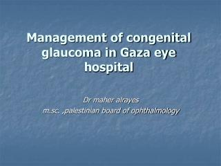 Management of congenital glaucoma in Gaza eye hospital