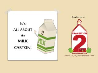 It's ALL ABOUT The MILK CARTON!