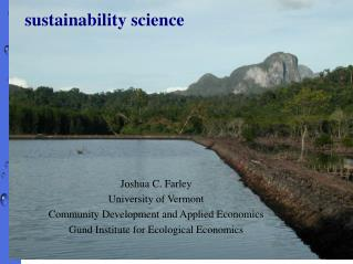 Joshua C. Farley University of Vermont Community Development and Applied Economics