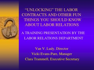 A TRAINING PRESENTATION BY THE         LABOR RELATIONS DEPARTMENT