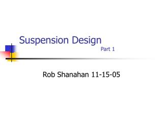 Suspension Design 					Part 1