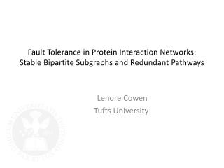 Fault Tolerance in Protein Interaction Networks: Stable Bipartite Subgraphs and Redundant Pathways