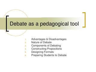 Debate as a pedagogical tool